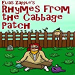 Elias Zapple's Rhymes from the Cabbage Patch (Zany, Funny, Illustrated Poems For Ages 9+ Book 1) | Elias Zapple