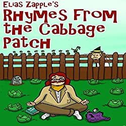 Elias Zapple's Rhymes from the Cabbage Patch (Zany, Funny, Illustrated Poems For Ages 9+ Book 1)