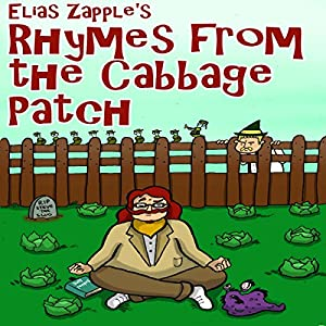 Elias Zapple's Rhymes from the Cabbage Patch (Zany, Funny, Illustrated Poems For Ages 9+ Book 1) Audiobook