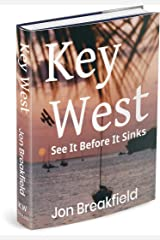 KEY WEST: See It Before It Sinks Kindle Edition