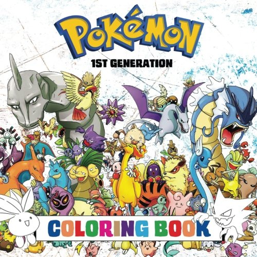 Download Pokémon Coloring Book - 1st Generation: Superb childrens coloring book containing EVERY 1st Gen Pokémon from games such as Pokémon Red, Green, Blue & Yellow. (Pokémon Generations) (Volume 1) ebook