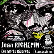 L'assassin nu (Les Morts Bizarres 1) | Jean Richepin