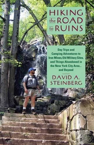 Hiking the Road to Ruins: Day Trips and Camping Adventures to Iron Mines, Old Military Sites, and Things Abandoned in the New York City Area ... and - In Nj Malls Top
