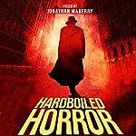 Hardboiled Horror | Jonathan Maberry,Heather Graham,Kevin J Anderson