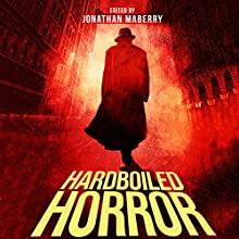 Hardboiled Horror Audiobook by Jonathan Maberry, Heather Graham, Kevin J Anderson Narrated by Dan John Miller, Karin Allers