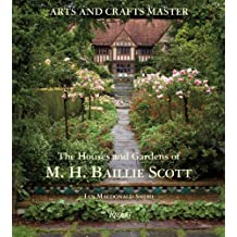 Arts and Crafts Master: The Houses and Gardens of M.H. Baillie Scott