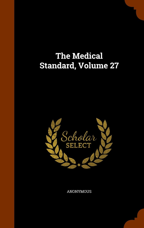 Download The Medical Standard, Volume 27 PDF