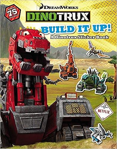 Dinotrux Build It Up A Dinotrux Sticker Book