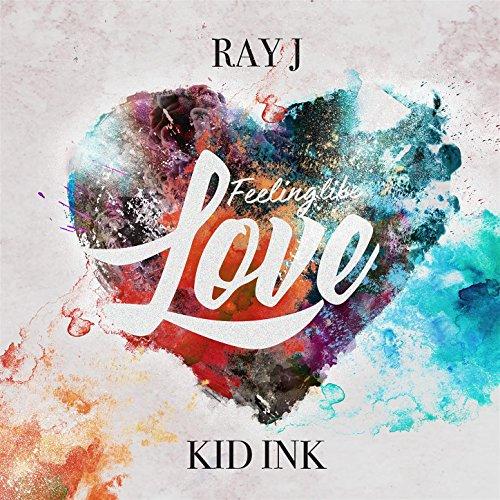Feeling Like Love (feat. Kid Ink) - Like Kid A