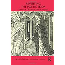 Revisiting the Poetic Edda: Essays on Old Norse Heroic Legend (Routledge Medieval Casebooks)