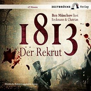 1813: Der Rekrut Hörbuch