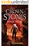 The Crown of Stones: Magic-Scars (English Edition)