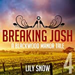 Breaking Josh, 4: Blackwood Manor Training Center | Lily Snow
