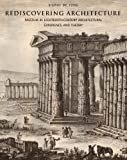 Rediscovering Architecture : Paestum in Eighteenth-Century Architectural Experience and Theory, de Jong, Sigrid, 0300195753
