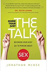 More Than Just the Talk: Becoming Your Kids' Go-To Person About Sex Paperback