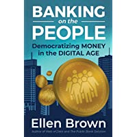 Banking on the People: Democratizing Money in the Digital Age