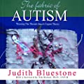 The Fabric of Autism: Weaving the Threads into a Cogent Theory by Spoken Word Inc.