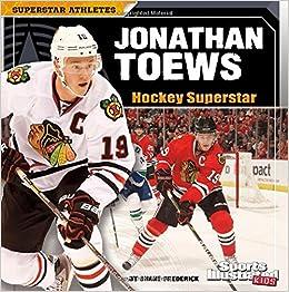 ~FB2~ Jonathan Toews: Hockey Superstar (Superstar Athletes). geval still Athletic Rhode parada vertices Asian start