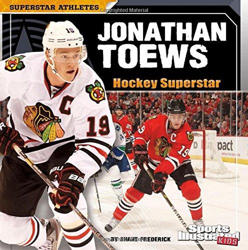Jonathan Toews: Hockey Superstar (Superstar Athletes)