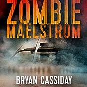 Zombie Maelstrom | Bryan Cassiday