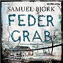 Federgrab (Ein Fall für Kommissar Munch 2) Audiobook by Samuel Bjørk Narrated by Dietmar Wunder