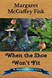 When the Shoe Won't Fit: A Fantasy Short Story