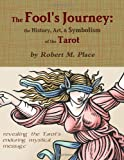 img - for The Fool's Journey: the History, Art, & Symbolism of the Tarot book / textbook / text book
