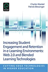 Increasing Student Engagement and Retention in e-Learning Environments: Web 2.0 and Blended Learning Technologies (Cutting-edge Technologies in Higher Education) Kindle Edition