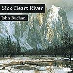 Sick Heart River | John Buchan