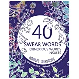 Swear Word Coloring Book ( Night Edition ): 40 Swear Words, Obnoxious Words and Insults.Release Your Anxiety and Stress.Sweary Unique Designs on Black Paper : Patterns, Flowers, Mandalas (Relaxing Coloring Book with Sweary Coloring Book For Fun)