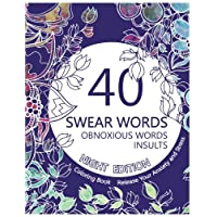 Swear Word Coloring Book (Night Edition): 40 Swear Words, Obnoxious Words and Insults.Release Your Anxiety and Stress.Sweary Unique Designs on Black Book with Sweary Coloring Book For Fun