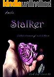 Stalker (Stalked attraverso gli occhi di Adrian): 'Dark Love' series #5