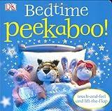 Bedtime Peekaboo!, DK Publishing, 0756616220