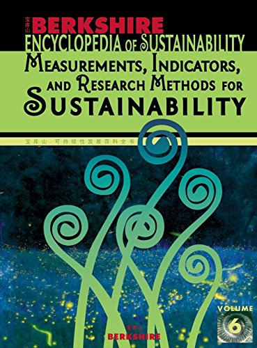 Berkshire Encyclopedia of Sustainability Vol. 6: Measurements, Indicators, and Research Methods for Sustainability