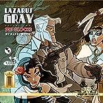 The Adventures of Lazarus Gray, Volume 2: Die Glocke | Barry Reese