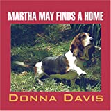 Martha May Finds a Home, Donna Davis, 1424188334
