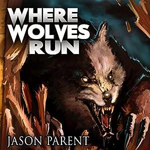 Where Wolves Run Audiobook
