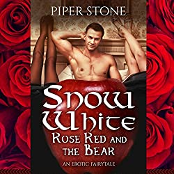 Snow White & Rose Red - and the Bear, of Course: An Erotic Fairy Tale