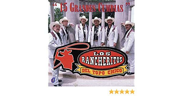 15 Grandes Cumbias by Los Rancheritos Del Topo Chico on Amazon Music - Amazon.com