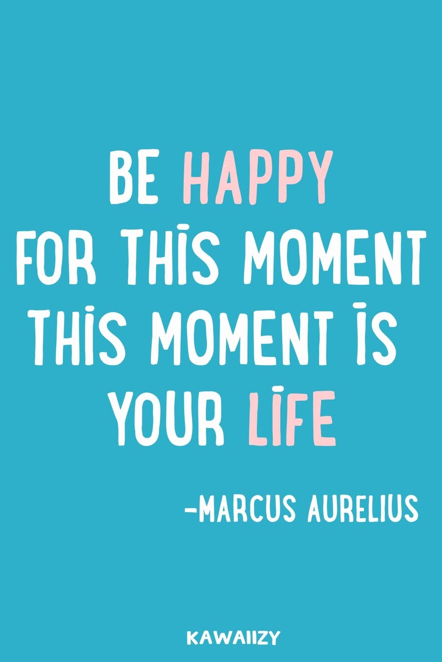 Amazon.com: Be Happy For this Moment This Moment Is Your Life ...