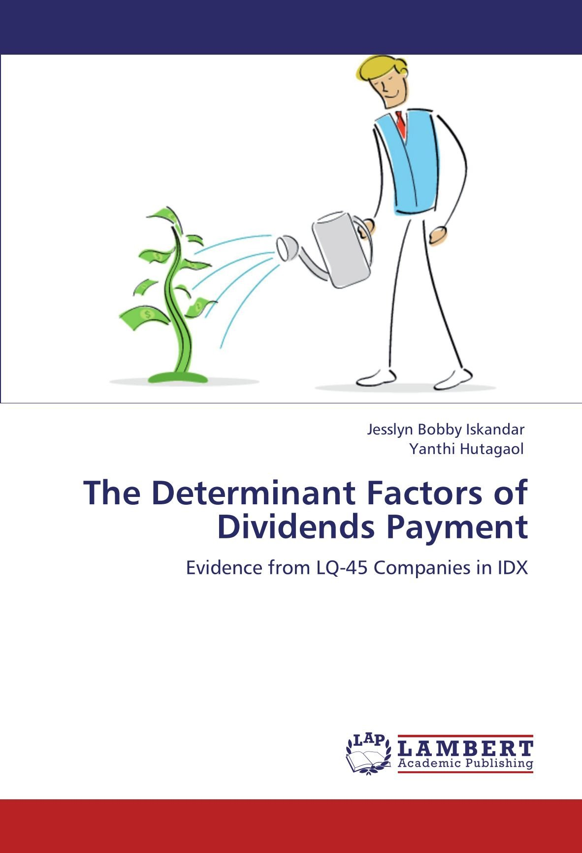 The Determinant Factors of Dividends Payment: Evidence from LQ-45 Companies in IDX PDF
