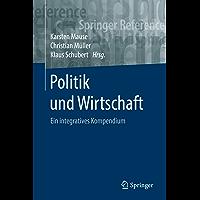 Politik und Wirtschaft: Ein integratives Kompendium (Springer Reference Sozialwissenschaften) (German Edition)