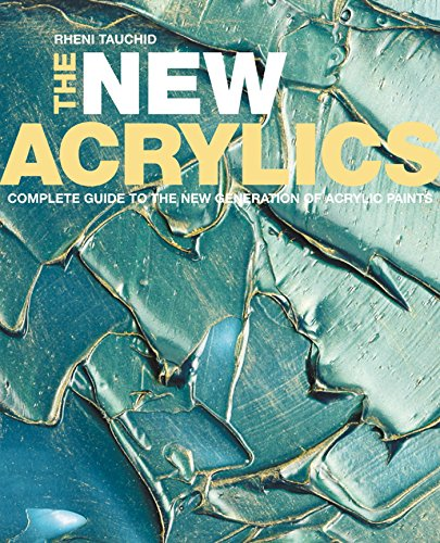 mplete Guide to the New Generation of Acrylic Paints (Brushstrokes Fine Art Painting)
