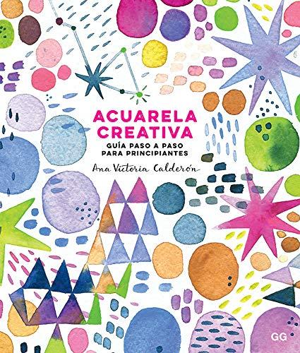 Acuarela creativa : guía paso a paso para ()