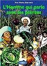 L'homme qui parlait avec les plantes par Pérez Barreto