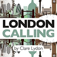 London Calling Audiobook by Clare Lydon Narrated by Emily Bennet