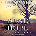 Dead Hope: Jack Zombie Series, Book 2 Audiobook by Flint Maxwell Narrated by Neil Hellegers