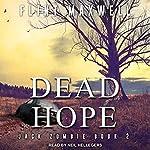 Dead Hope: Jack Zombie Series, Book 2 | Flint Maxwell
