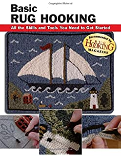 Basic Rug Hooking: All the Skills and Tools You Need to Get Started (How