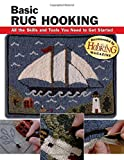 img - for Basic Rug Hooking: All the Skills and Tools You Need to Get Started (How To Basics) book / textbook / text book